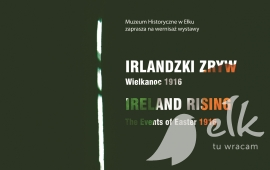 "Wystawa ""Irlandzki zryw. Wielkanoc 1916   Ireland Risig. The Events of Easter 1916"""